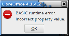 Error Message: LibreOffice 4.1.4.2: BASIC runtime error. Incorrect property value.